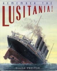 "Couverture du livre ""Remember the Lusitania"" de Dania Preston"