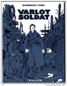 Varlot Soldat  scénarisée par Didier Daeninckx et dessinée par Jacques Tardi en 1999.